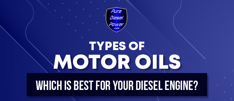 Types of Motor Oils: Which is Best for Your Diesel Engine?